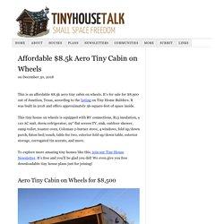 Affordable $8.5k Aero Tiny Cabin on Wheels