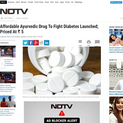 Affordable Ayurvedic Drug To Fight Diabetes Launched; Priced At Rs 5