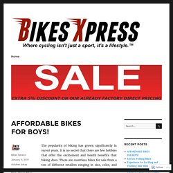 AFFORDABLE BIKES FOR BOYS! – Bikes Xpress