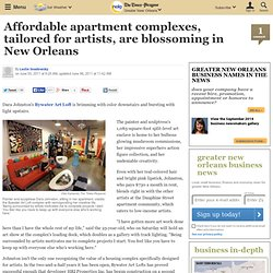 Affordable apartment complexes, tailored for artists, are blossoming in New Orleans