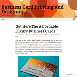 Get Here The Affordable Luxury Business Cards