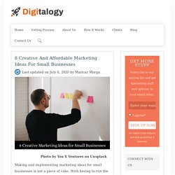 8 Creative and Affordable Marketing Ideas for Small Businesses – Digitalogy