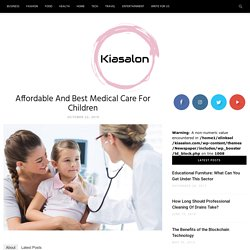 Affordable And Best Medical Care For Children