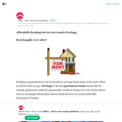 Affordable Renting Service in Canada-Circlapp – CIRCL — All in one rental platform – Medium
