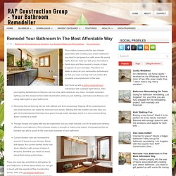 Remodel Your Bathroom In The Most Affordable Way ~ RAP Construction Group - Your Bathroom Remodeller