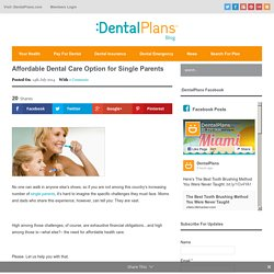 Dental Options for Single Parents