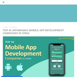Top 10 affordable Mobile App Development Companies in India