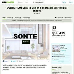 SONTE FILM: Easy-to-use and affordable Wi-Fi digital shades by SONTE