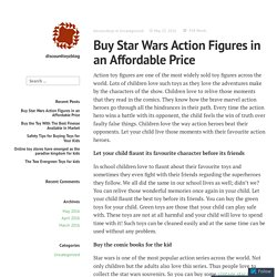 Buy Star Wars Action Figures in an Affordable Price – discounttoyzblog
