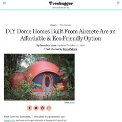 DIY Dome Homes Built From Aircrete Are an Affordable & Ecofriendly Option