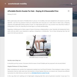 Affordable Electric Scooter For Sale – Buying At A Reasonable Price