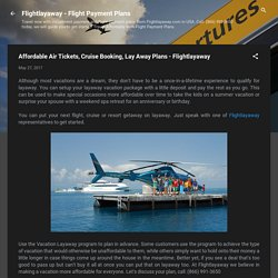 Affordable Air Tickets, Cruise Booking, Lay Away Plans - Flightlayaway