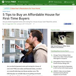 5 Tips to Buy an Affordable House for First-Time Buyers - Tampa, FL Patch