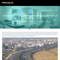 Demand and Supply of Affordable Housing and Plots in Gurgaon - Raheja Developers