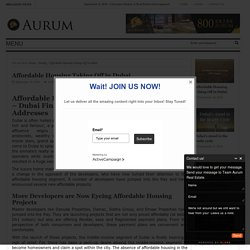 Affordable Housing Taking Off in Dubai - Aurum Real EstateAurum Real Estate
