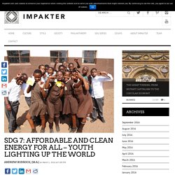SDG 7: Affordable and Clean Energy for All - Youth Lighting up the World - Impakter