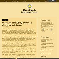 Affordable bankruptcy lawyers in Worcester and Boston