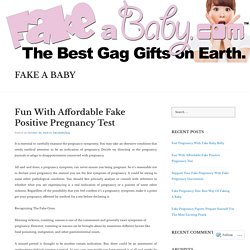 Fun With Affordable Fake Positive Pregnancy Test