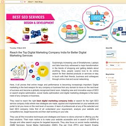 Top SEO Agency India, Affordable SEO Services Company, Professional SMO Services Firm: Reach the Top Digital Marketing Company India for Better Digital Marketing Services