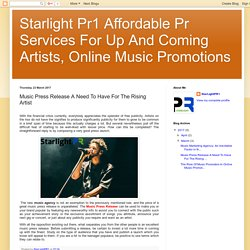 Starlight Pr1 Affordable Pr Services For Up And Coming Artists, Online Music Promotions: Music Press Release A Need To Have For The Rising Artist