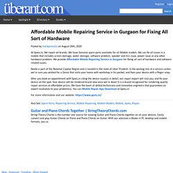 Affordable Mobile Repairing Service in Gurgaon for Fixing All Sort of Hardware