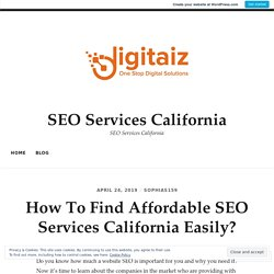 How To Find Affordable SEO Services California Easily? – SEO Services California