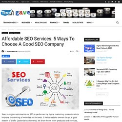 Affordable SEO Services: 5 Ways To Choose A Good SEO Company