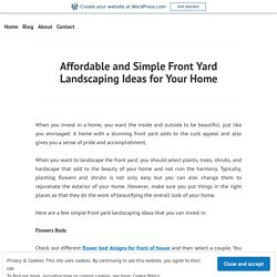 Affordable and Simple Front Yard Landscaping Ideas for Your Home – Site Title