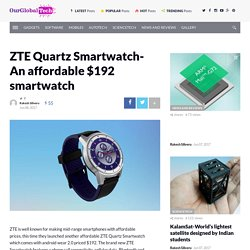 Grab An affordable $192 smartwatch- ZTE Quartz Smartwatch-
