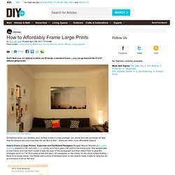 How to Affordably Frame Large Prints