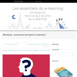Affordance : comment en tirer parti en e-learning ?