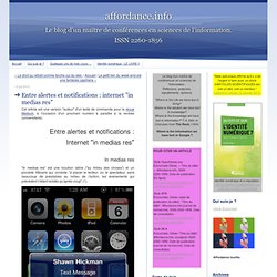 "Entre alertes et notifications : internet ""in medias res"""