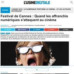Festival de Cannes : Quand les affranchis numériques s'attaquent au cinéma