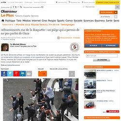 Affrontements rue de la Roquette : un piège qui a permis de ne pas parler de Gaza