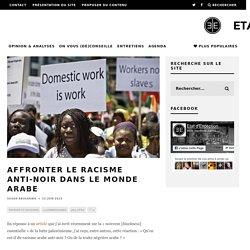 Affronter le racisme anti-noir dans le monde arabe