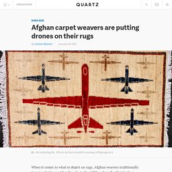 Drones Are Now Appearing on Afghan Rugs