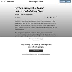 Afghan Insurgent Is Killed on an American-Led Base