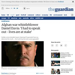 Afghan war whistleblower Daniel Davis: 'I had to speak out – lives are at stake'