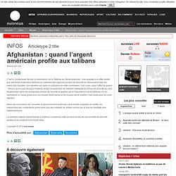 Afghanistan: quand l'argent américain profite aux talibans