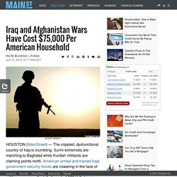 Iraq and Afghanistan Wars Have Cost $75,000 Per American Household