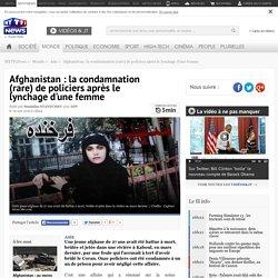 Afghanistan : la condamnation (rare) de policiers après le lynchage d'une femme