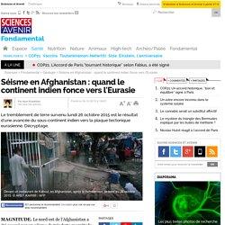 Séisme en Afghanistan : quand le continent indien fonce vers l'Eurasie