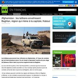 Afghanistan : les talibans envahissent Baghlan, région qui mène à la capitale, Kaboul
