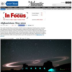 In Focus - Afghanistan: May 2012