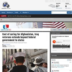 Cost of caring for Afghanistan, Iraq veterans extends beyond federal government to states - DecodeDC Story