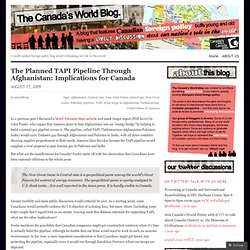 The Planned TAPI Pipeline Through Afghanistan: Implications for Canada « Canada's World