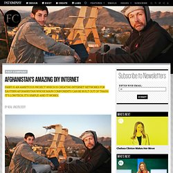 Afghanistan's Amazing DIY Internet