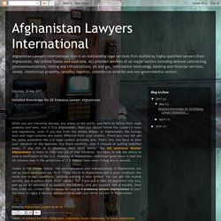 Afghanistan Lawyers International: Detailed Knowledge On US Embassy Lawyer Afghanistan