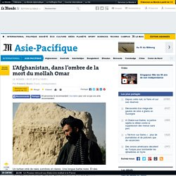 L'Afghanistan, dans l'ombre de la mort du mollah Omar