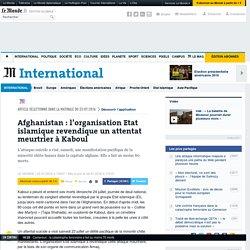 Afghanistan : l'organisation Etat islamique revendique un attentat meurtrier à Kaboul